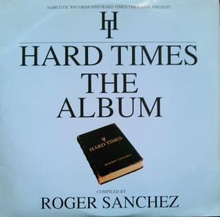 V.A / HARD TIMES THE ALBUM COMPILED BY ROGER SANCHEZ (USED 3LP)