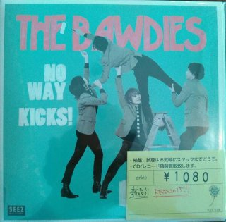 THE BAWDIES / NO WAY / KICKS! (新品7INCH)