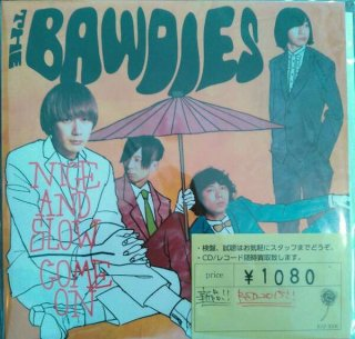 THE BAWDIES / NICE AND SLOW / COME ON (新品7INCH)