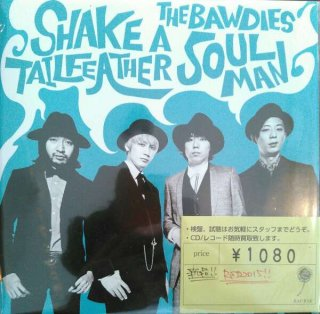 THE BAWDIES / SHAKE A TAIL FEATHER / SOUL MAN (新品7INCH)