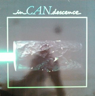 CAN / INCANDESCENCE (USED LP)