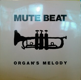 MUTE BEAT / ORGAN'S MELODY (USED 12INCH)