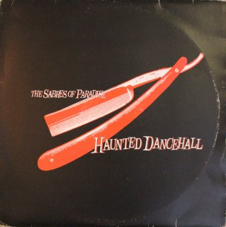 THE SABRES OF PARADISE / HAUNTED DANCEHALL (USED 2LP)