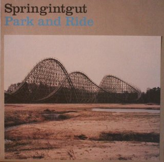 SPLINGINTGUT / PARK AND RIDE (USED LP)