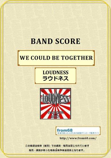 ラウドネス(LOUDNESS)  / WE COULD BE TOGETHER  バンド・スコア(TAB譜) 楽譜