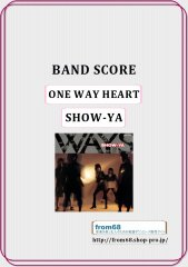 SHOW-YA(ショーヤ)  /  ONE WAY HEART  バンド・スコア